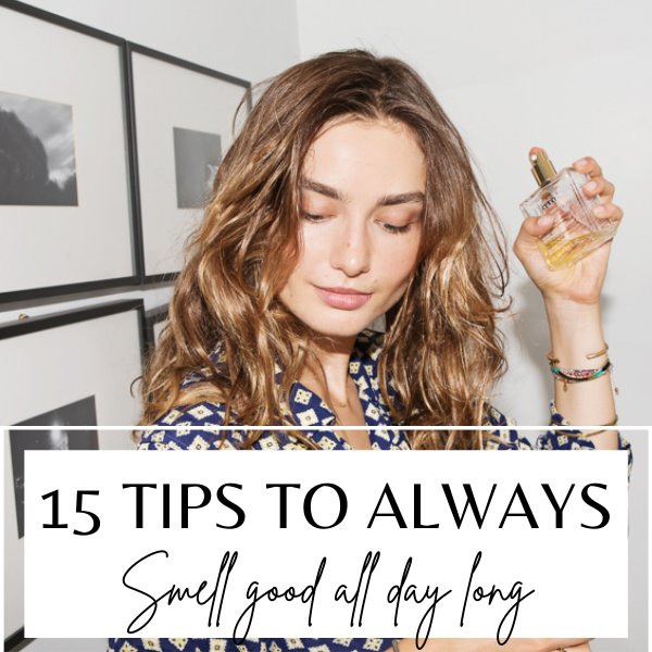 How to smell good all day long