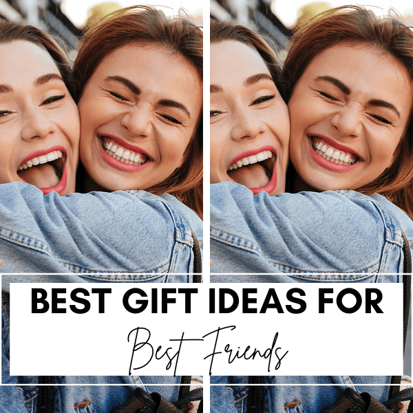 38 Unique Gift Ideas For Best Friend They Will Love It!