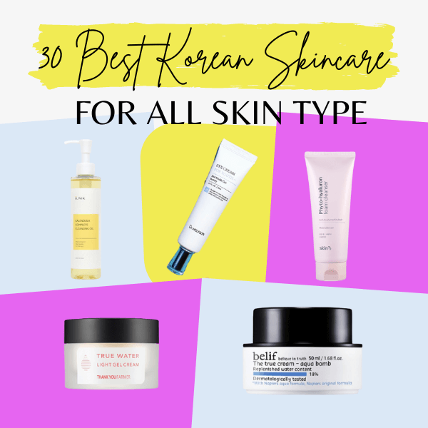 30 Best Korean Skincare Products For All Skin Type You Cannot Miss
